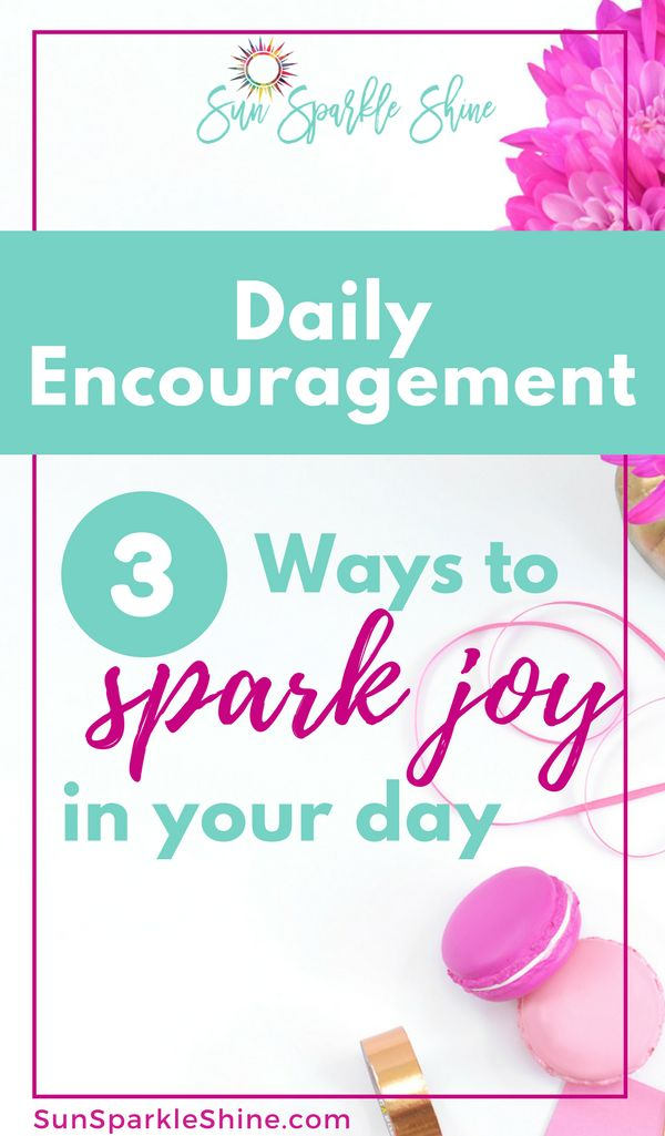 There's nothing like a dose of encouragement to get you through your day. Here are some creative ways to add a spark of joy to each day with daily encouragement. #encouragement #joy