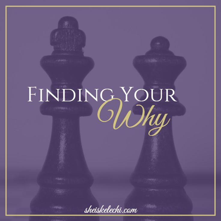 Finding Your Why - the first step to live intentionally- Guest post by @sheiskelechi - http://www.mylifeexcel.com/find/