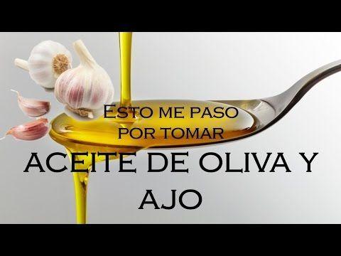 ESTO ME PASO POR TOMAR ACEITE DE OLIVA Y AJO - YouTube