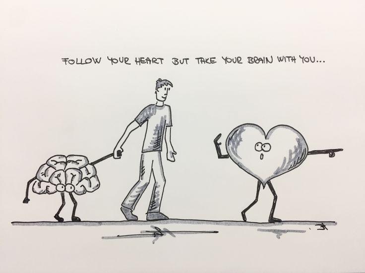 Follow your heart but take your brain with you... #jh #jhmotivation #motivation #followyourheartbuttakeyourbrainwithyou #followyourheart #dontforgetyourbrain #think #feelandthink #heart #brain