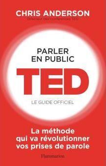 À l'occasion de la sortie du livre de Chris Anderson, «Parler en public. TED, le guide officiel» (éditions Flammarion), Michel..
