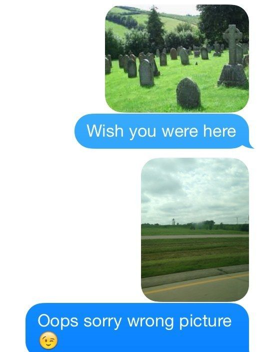 """Whoever sent this """"wrong picture."""" 
