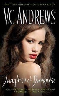 I've read every V.C. Andrews book. Just finished the newest one tonight. I had no idea it was about vampires....