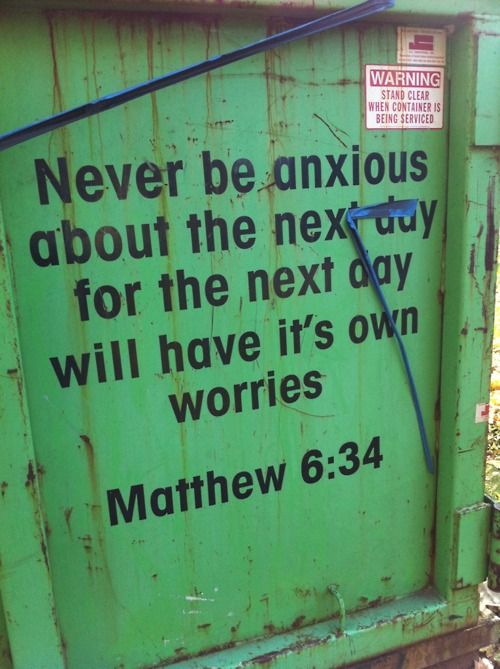 Never be anxious...