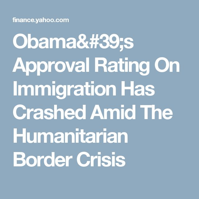 Obama's Approval Rating On Immigration Has Crashed Amid The Humanitarian Border Crisis