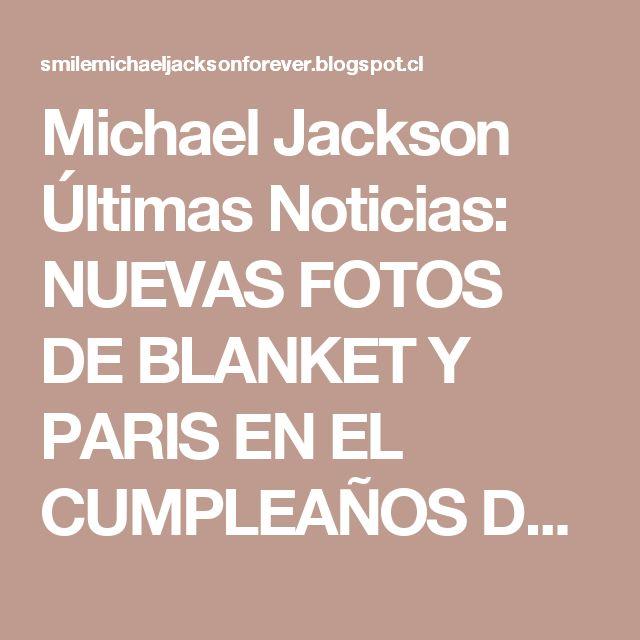 Michael Jackson Últimas Noticias: NUEVAS FOTOS DE BLANKET Y PARIS EN EL CUMPLEAÑOS DE RANDY