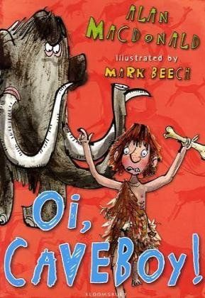 Oi, Cave Boy! (Iggy the Urk): Amazon.co.uk: Alan MacDonald, Mark Beech: 9781408803349: Books
