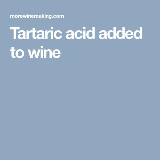 Tartaric acid added to wine