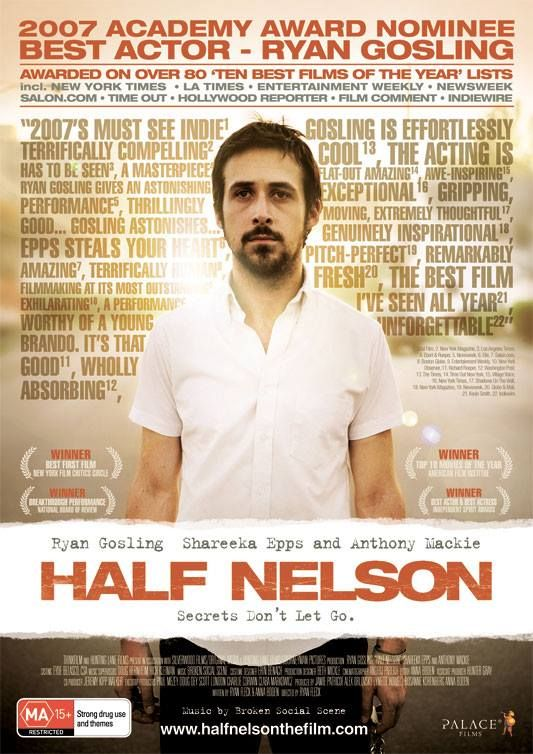 Half Nelson https://www.facebook.com/goodmoviesuggestions/photos/pb.254878828003560.-2207520000.1445220306./295882080569901/?type=3