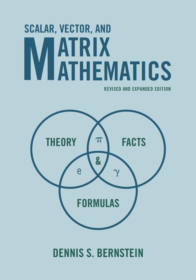Scalar Vector And Matrix Mathematics Theory Facts And Formulas Revised And Expanded Edition Mathematics Math Books Matrix Theory