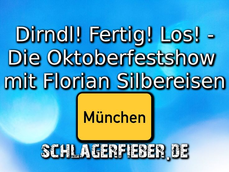 Dirndl! Fertig! Los! heißt es bei der Oktoberfestshow mit Florian Silbereisen am 16.09. in München. Hier gibt's alle Infos zur Show!
