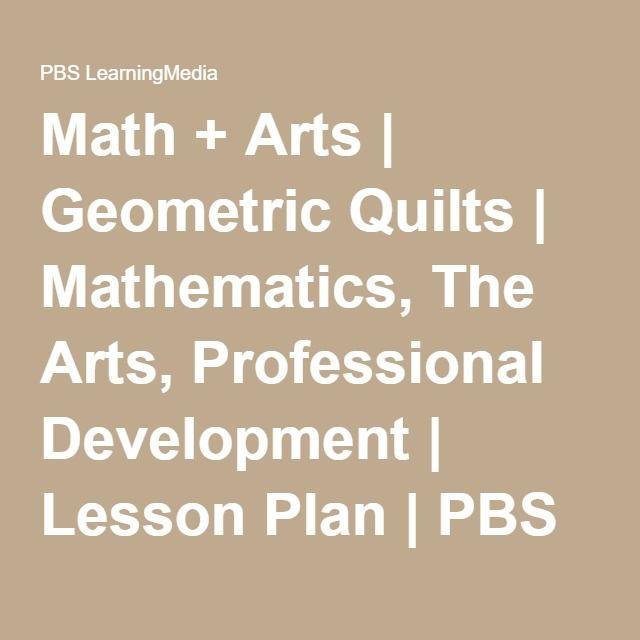 Math + Arts | Geometric Quilts | Mathematics, The Arts, Professional Development | Lesson Plan | PBS LearningMedia