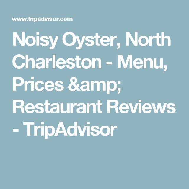Noisy Oyster, North Charleston - Menu, Prices & Restaurant Reviews - TripAdvisor