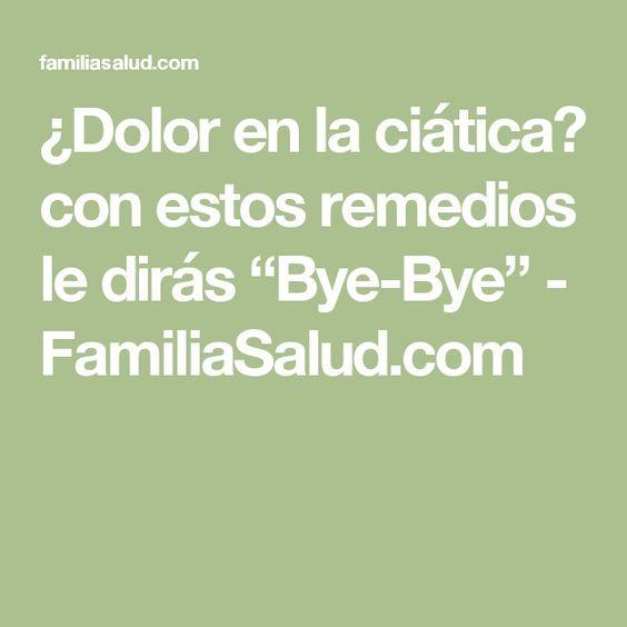 """¿Dolor en la ciática? con estos remedios le dirás """"Bye-Bye"""" - FamiliaSalud.com"""