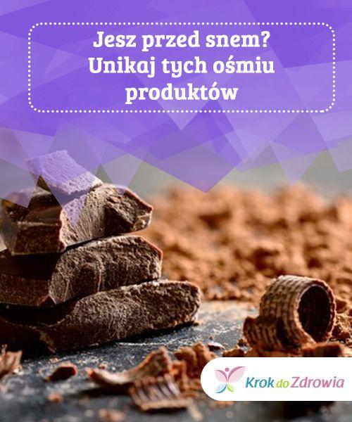 #Jesz przed snem? Unikaj tych ośmiu #produktów  Choć jedzenie gorzkiej czekolady skutecznie wspomaga pamięć i dobrze działa na #zdrowie umysłu, nie zaleca się spożywania jej na noc, #ponieważ poza tłuszczem, zawiera również kofeinę