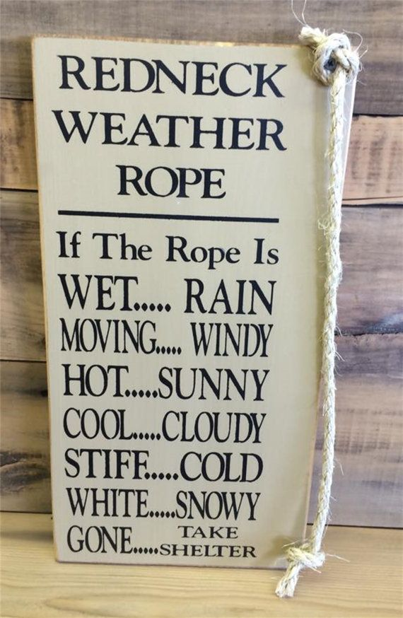 Redneck Weather Rope  Pine Wood Sign  Country by MaineWorksOfHeart