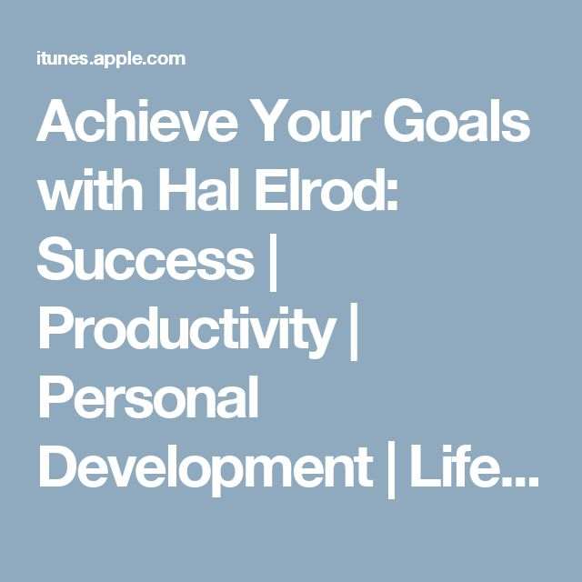 Achieve Your Goals with Hal Elrod: Success | Productivity | Personal Development | Lifestyle | Business by Hal Elrod: Author, Keynote Speaker, and Success Coach on iTunes