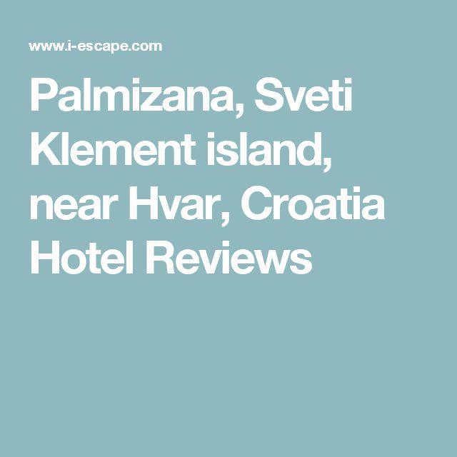 Palmizana, Sveti Klement island, near Hvar, Croatia Hotel Reviews