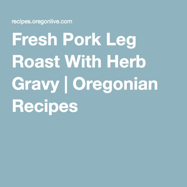 Recipe for fresh pork leg roast