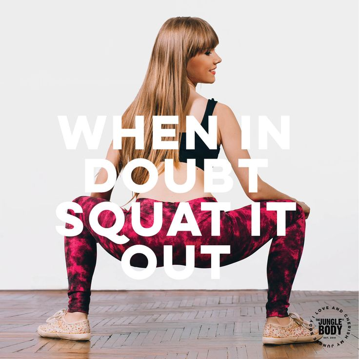 When it doubt squat it out - Quote for group fitness and dance cardio and the jungle body