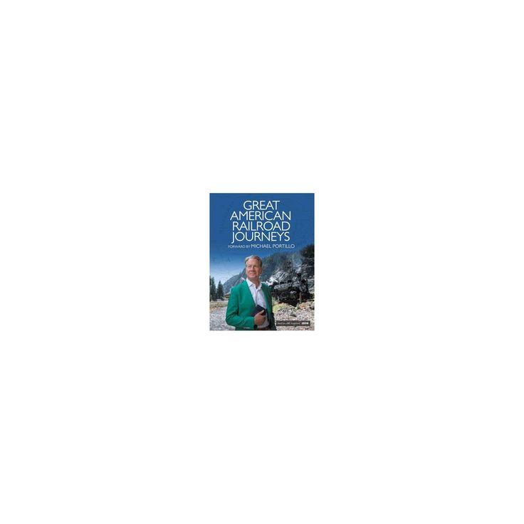 Great American Railroad Journeys : Historic Companion to the Bbc Series (Hardcover) (Michael Portillo)