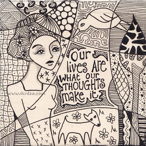 Original black and white doodle OOAK denthe woman girl bird dog wall hanging quote our lives are what our thoughts make it B&W zentangle