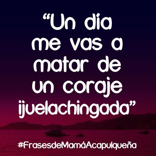 Frases de Mamá Acapulqueña | Frases Acapulqueñas