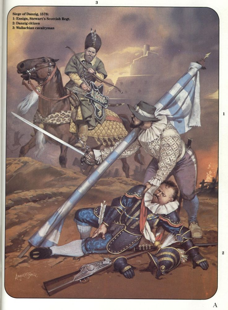 Siege of Danzig 1578. From Top to Bottom; Wallachian Cavalryman, Ensign of Stewart's Scottish Regiment and Wealthy Citizen of Danzig.