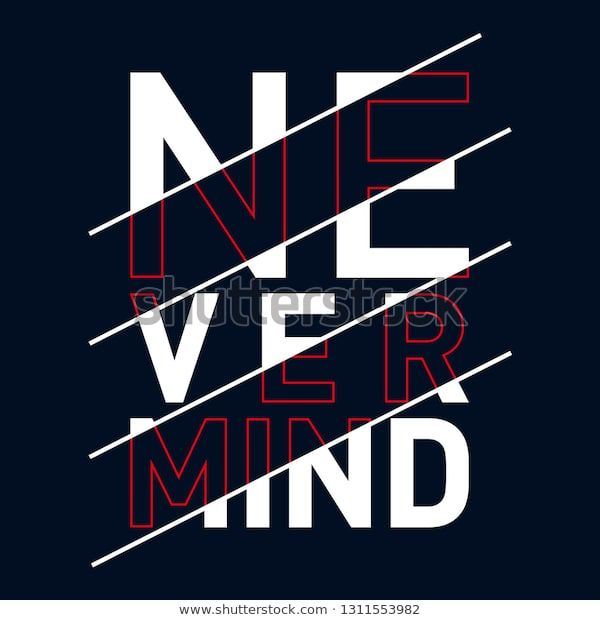 Find Never Mind Typography Tshirt Graphics Vectors Stock Images In