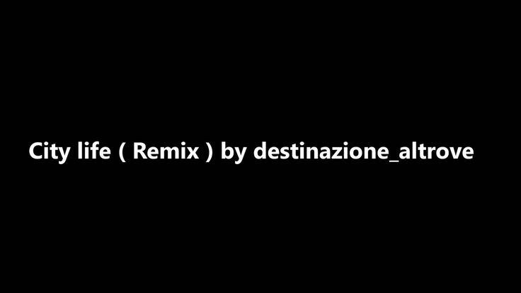 City life Remix by Destinazione Altrove