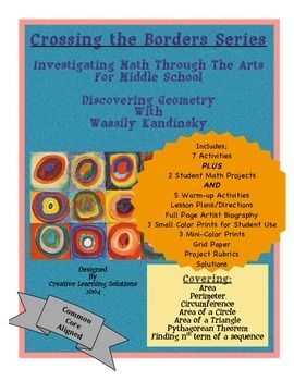 Crossing the Borders Series; Investigating Math Through the ArtsWith Wassily Kandinsky.Explore the area and perimeter of polygons, area and circumference of circles and the Pythagorean theorem through seven hands-on activities and 2 projects based on three artworks of the 20th century modern artist; Wassily Kandinsky.