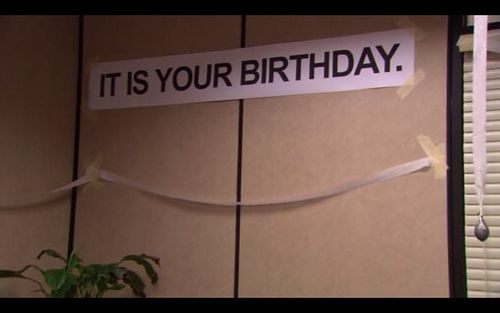 """To Be Mrs. Collier: My """"The Office"""" Birthday Party! (Could read, """"It is my birthday."""")"""
