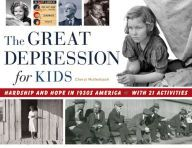 The Great Depression for Kids: Hardship and Hope in 1930s America, with 21 Activities by Cheryl Mullenbach | 9781613730515 | Paperback | Barnes & Noble