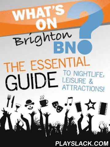What's On Brighton  Android App - playslack.com , A what's on guide for Brighton including list and calendar views for ease of use and planning.Also included is a geo-locational system showing the nearest pubs, clubs, restaurants and takeaways. The app will show the nearest locations to you and has a map to show you how to get to them.Featured locations have information included so as you know exactly what to expect when you get there.With information on events in the What's On Guide it…