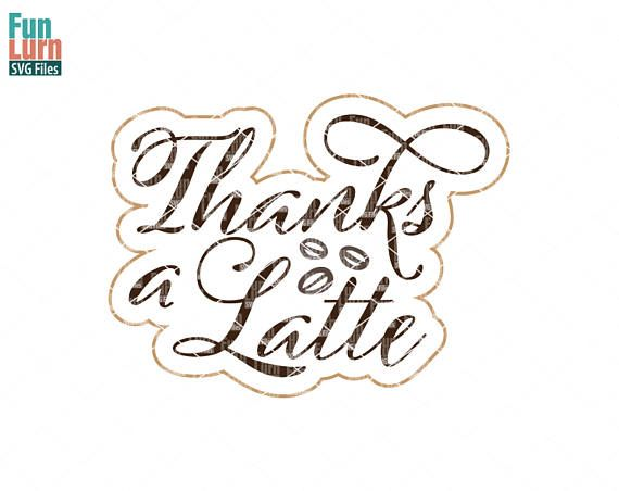 Thanks a Latte Thanks Thank you Teacher appreciation Nurse