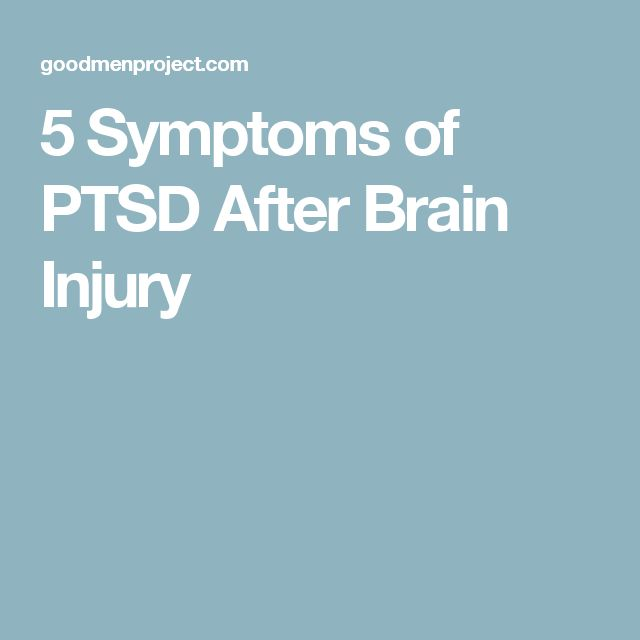 5 Symptoms of PTSD After Brain Injury