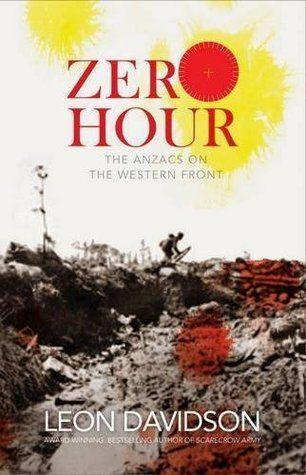 Zero hour : the ANZACS on the western front - Leon Davidson | Find it @ Radford Library F DAV