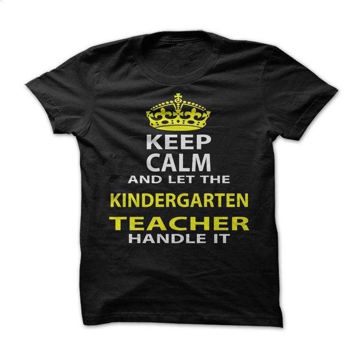 Keep Calm & Let The Kindergarten Teacher Handle It T Shirts, Hoodies, Sweatshirts - #t shirt printer #shirt designer. MORE INFO => https://www.sunfrog.com/Funny/Keep-Calm-Let-The-Kindergarten-Teacher-Handle-It.html?60505