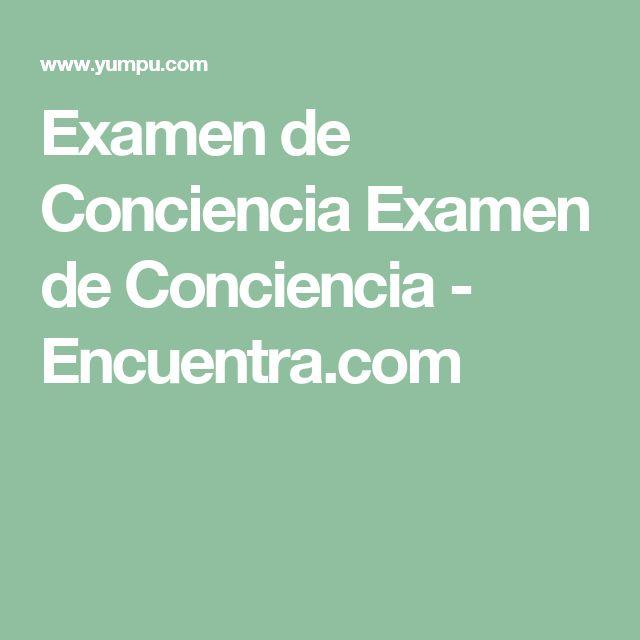 Examen de Conciencia Examen de Conciencia - Encuentra.com
