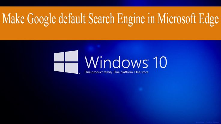 Make Google Default Search Engine in Microsoft edge How