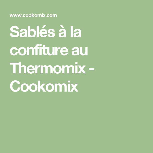 Sablés à la confiture au Thermomix - Cookomix