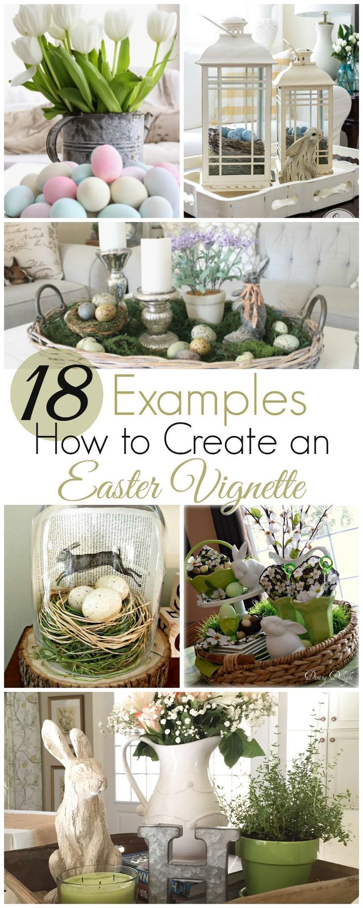 Tips on how to create an Easter Vignette using 18 examples of stunning vignettes!  http://awonderfulthought.com