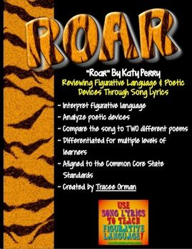 """Common Core Language and Reading Practice Using Song Lyrics: """"Roar"""" by Katy Perry This activity uses popular song lyrics to practice figurative language & poetic devices. It also includes exercises for students to analyze tone/mood and how the devices contribute to the overall meaning."""