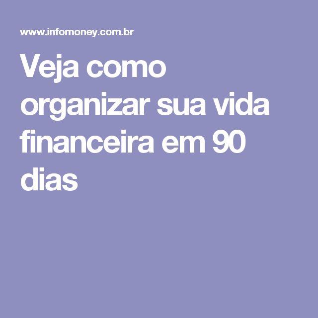 Veja como organizar sua vida financeira em 90 dias