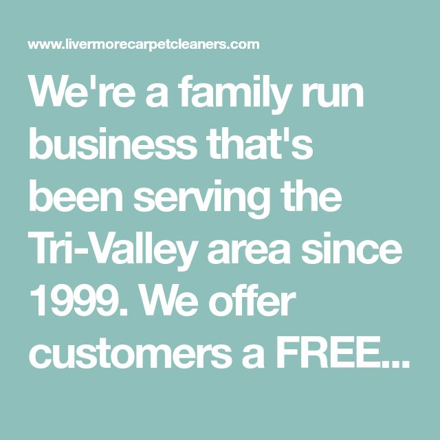 We're a family run business that's been serving the Tri-Valley area since 1999. We offer customers a FREE in-home estimate. If you're looking for carpet cleaning, rug cleaning or tile & grout cleaning for either residential or commercial properties, then please give us a CALL on 925-301-8562. Carpet Cleaning Livermore.
