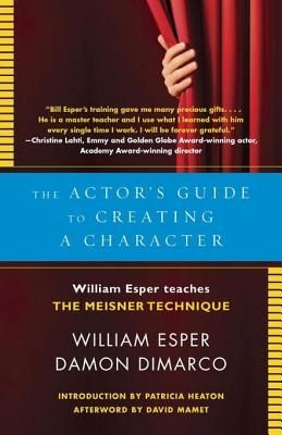 The Actor's Guide to Creating a Character: William Esper Teaches the Meisner Technique
