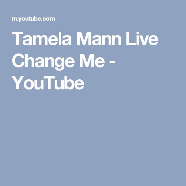 Tamela Mann Live Change Me - YouTube