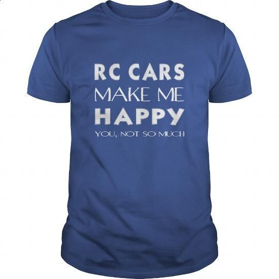 Rc cars T-shirt - RC cars make me happy you,not so much - #shirt designs #street clothing. BUY NOW => https://www.sunfrog.com/Sports/Rc-cars-T-shirt--RC-cars-make-me-happy-younot-so-much-Royal-Blue-Guys.html?60505