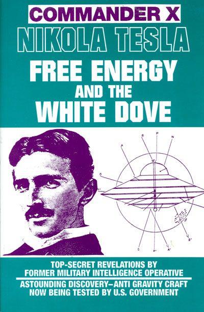Nikola Tesla: Free Energy and the White Doveteslauniverse.com