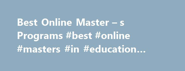 2018 Best Online Colleges for Master's Degrees - Ranking Details